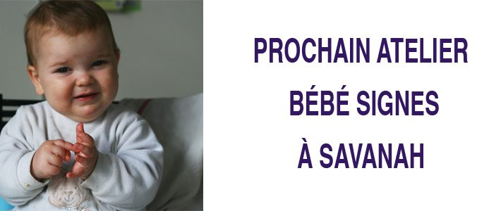 Atelier Bébé Signes – Savannah